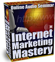 Internet Business Guide - Internet Marketing Mastery - Online Audio Seminar